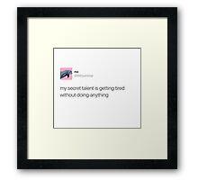 Secret talent Framed Print