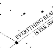 Everything Beautiful is Far Away Sticker