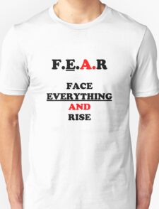 FEAR - Face Everything and Rise Unisex T-Shirt
