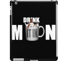 Drink it in man  iPad Case/Skin