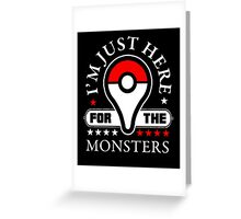 I'm Just Here For The Monsters, Monsters Trainer Quote T-Shirt Greeting Card
