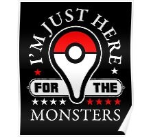 I'm Just Here For The Monsters, Monsters Trainer Quote T-Shirt Poster