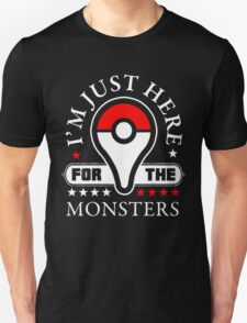 I'm Just Here For The Monsters, Monsters Trainer Quote T-Shirt Unisex T-Shirt