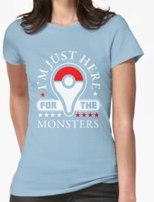 I'm Just Here For The Monsters, Monsters Trainer Quote T-Shirt Womens Fitted T-Shirt