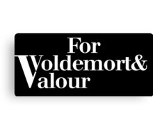 For Voldemort and Valour Canvas Print