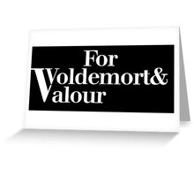 For Voldemort and Valour Greeting Card