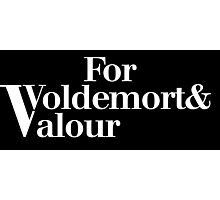 For Voldemort and Valour Photographic Print