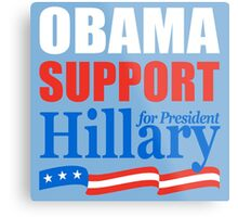 Obama Support Hillary Metal Print