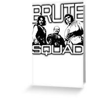 BRUTE Greeting Card