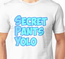 Secret Pants YOLO Unisex T-Shirt