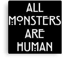 AHS - All Monsters are Human Canvas Print