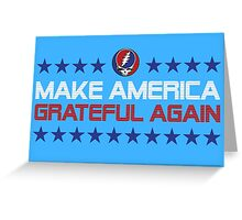 Make America Grateful Again - Grateful Dead Greeting Card