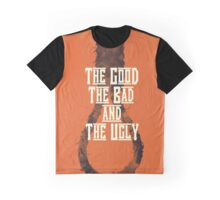 the good the bad and the ugly Graphic T-Shirt