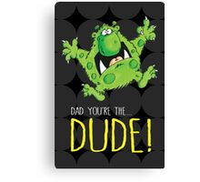 Dad's the Dude! Canvas Print