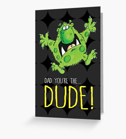 Dad's the Dude! Greeting Card