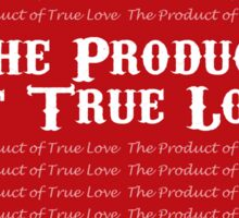 The Product of True Love Sticker