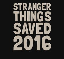 Stranger Things saved 2016 Unisex T-Shirt