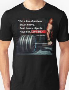 Eat Protein, Squat Heavy, Love Life Unisex T-Shirt
