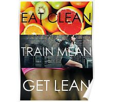 Eat Clean, Train Mean, Get Lean Poster