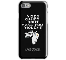 Video games don't make us mad...LAG DOES iPhone Case/Skin