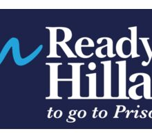 I'm Ready for Hillary to go to Prison Sticker