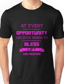 At Every Opportunity Use Your Words to Bless Lift and Restore - Pink Print Unisex T-Shirt