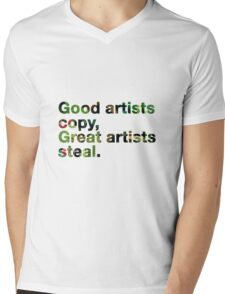 Good artists copy, Great artists steal Picasso Art Slogan Mens V-Neck T-Shirt