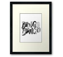 Bingo Bango Slogan Hipster Funny Art Typography Framed Print