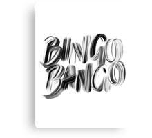 Bingo Bango Slogan Hipster Funny Art Typography Canvas Print