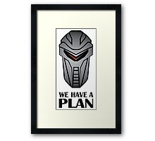 We Have A Plan Cylon BSG Framed Print