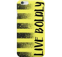 Live Boldly iPhone Case/Skin