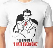 You Had Me At I Hate Everyone Unisex T-Shirt