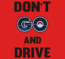 Don't GO and Drive Kids Tee