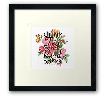 Drink Tea and Read Books Framed Print