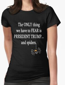 Anti Trump Shirt Fear Spiders Womens Fitted T-Shirt