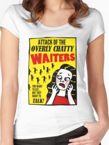 Attack Of The Overly Chatty Waiters Women's Fitted Scoop T-Shirt