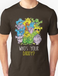 Who's your Daddy! Unisex T-Shirt
