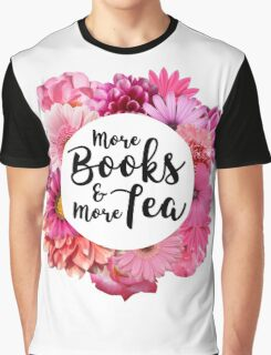 More books and more tea Graphic T-Shirt