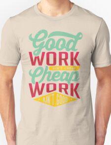 GOOD WORK Unisex T-Shirt
