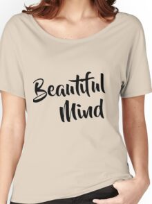Beautiful Mind Women's Relaxed Fit T-Shirt