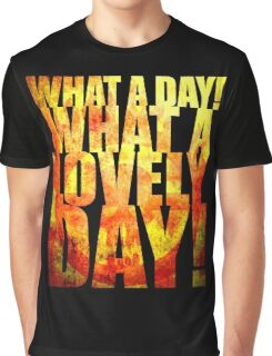 What A Lovely Day! Graphic T-Shirt