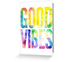 Good Vibes Greeting Card