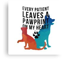 Every patient leaves a pawprint on my heart Canvas Print