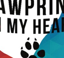 Every patient leaves a pawprint on my heart Sticker