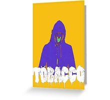 Tobacco  Greeting Card