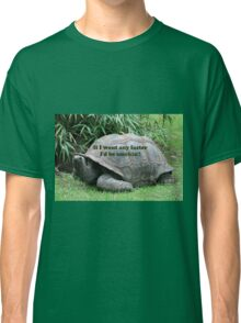 If I went any faster I'd be smokin'! Tortoise Classic T-Shirt