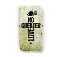 No Greater Love Samsung Galaxy Case/Skin