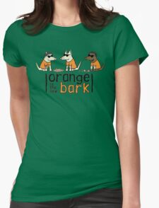 Orange Is The New Bark Womens Fitted T-Shirt
