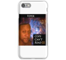 Viper - Cops Cant read  iPhone Case/Skin