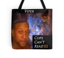 Viper - Cops Cant read  Tote Bag